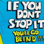 If You Don't Stop It . . . You'll Go Blind!!! (1975)