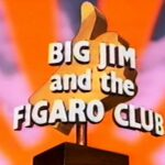 Big Jim and the Figaro Club